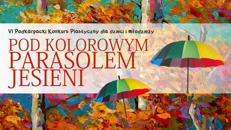 """KONKURSY-,,Pod kolorowym parasolem jesieni"""" i inne do 20.10.2019"""