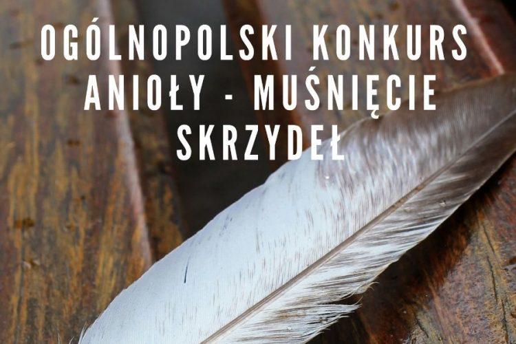 """,,ANIOŁY – muśnięcie skrzydeł""""ogólnopolski konkurs plastyczny dla dzieci i rodziców."""