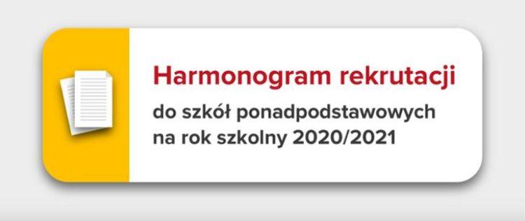 Harmonogram rekrutacji do szkół ponadpodstawowych na rok 2020 -2021