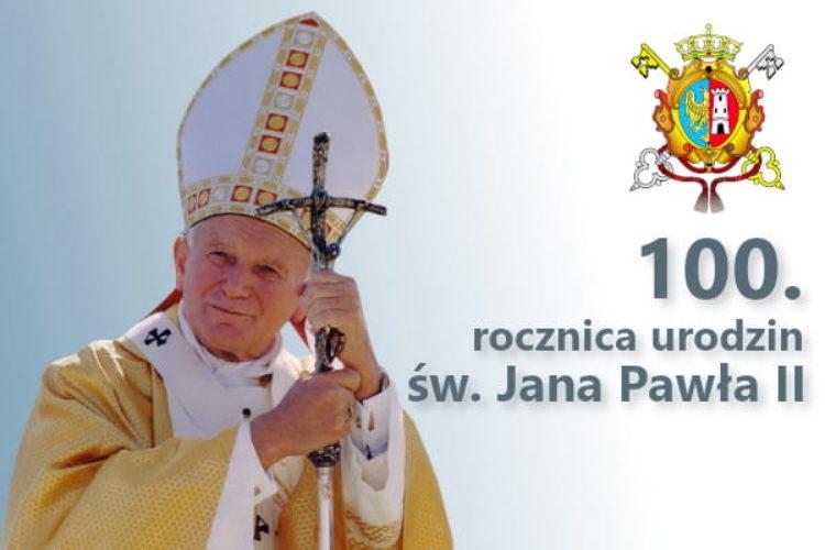 Świętujmy razem 100. rocznicę urodzin Jana Pawła II .