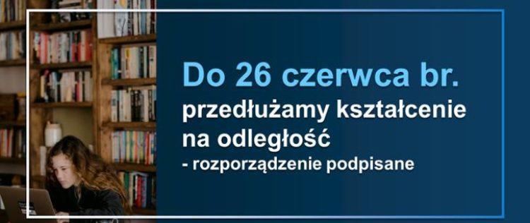 Kształcenie na odległość w szkołach i placówkach przedłużone do 26 czerwca br.