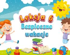 """Ogólnopolska akcja edukacyjna """"Dzieci uczą rodziców""""- Bezpieczne wakacje"""