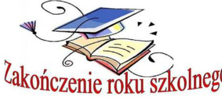 Organizacja zakończenia roku szkolnego 2019/ 2020