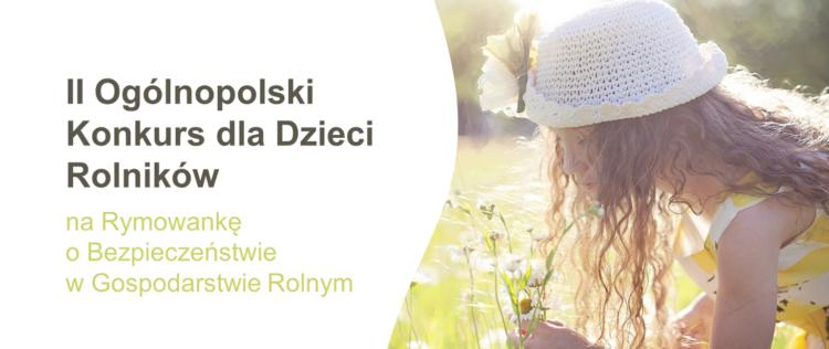 II Ogólnopolski Konkurs dla Dzieci Rolników na Rymowankę o Bezpieczeństwie w Gospodarstwie Rolnym.