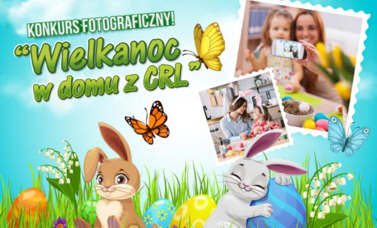 """Konkurs fotograficzny """"Wielkanoc w domu z CRL"""""""