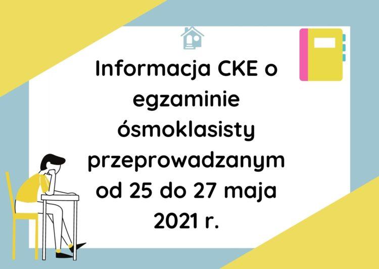 Informacja CKE o egzaminie ósmoklasisty