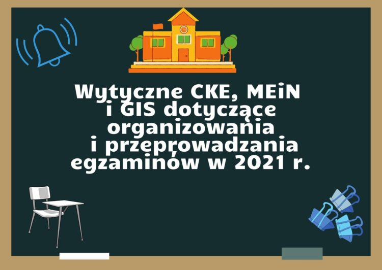 Wytyczne MEN dotyczące organizowania i przeprowadzania w 2021 r. egzaminów ósmoklasisty……